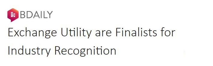 Exchange Utility are Finalists for Industry Recognition